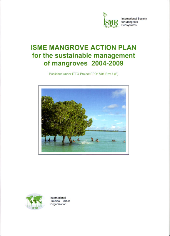 ISME Mangrove Action Plan for the sustainable management of mangroves 2004-2009